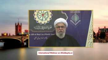 "Webinar ""Lifestyle of AhlulBayt (a.s.)"" held on occasion of the 30th anniversary of establishment of AhlulBayt (a.s.) World Assembly"